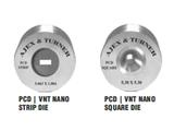 PCD | VNT Nano Strip Dies | Square Dies
